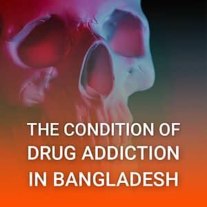 Drug addiction in Bangladesh